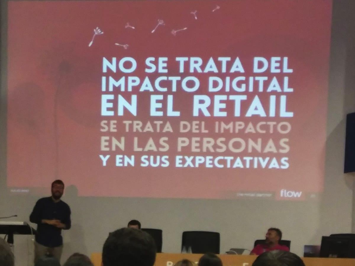 No se trata del impacto digital en el retail, se trata del impacto en las personas y en sus expectativas